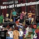 Improvisators Dub - Live act outernational