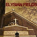 Elysian Fields - Church of the holy family (single)