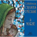 Ensemble Vocal Hilarium / Ensemble Vocal L'alliance - Célèbres chants d'église à marie