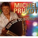 Michel Pruvot - Rien que du bonheur