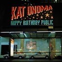Kat Onoma - Happy birthday public