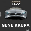 Gene Krupa - Highway jazz - gene krupa, vol. 1