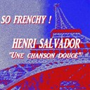 Henri Salvador - So frenchy : henri salvador (une chanson douce)