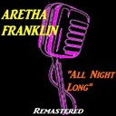 Aretha Franklin - All night long (remastered)