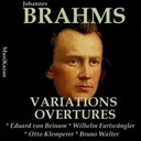 Amsterdam Concertgebouw Orchestra / Bruno Walter / Columbia Symphony Orchestra / Edouard Van Beinum / L'orchestre Philharmonique De Berlin / Otto Klemperer / The Philharmonia Orchestra / Wilhelm Furtwängler - Brahms, vol. 8 : variations & overtures