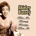 Shirley Bassey - Kiss me, honey honey, kiss me