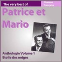 Patrice & Mario - The very best of patrice et mario: etoile des neiges (anthologie, vol. 1)