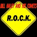 Bill Haley / The Comets - R.o.c.k.