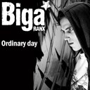 Biga Ranx - Ordinary day