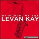 Levan Kay - My world my sax