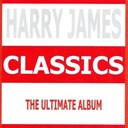 Harry James - Classics - harry james