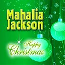 Mahalia Jackson - Happy christmas