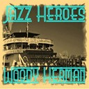 Woody Herman - Jazz heroes - woody herman