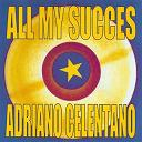 Adriano Celentano - All My Succes - Adriano Celentano