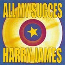 Harry James - All my succes - harry james