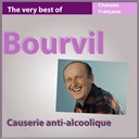 Bourvil - The very best of bourvil: causerie anti-alcoolique (chanson française)