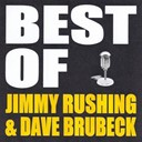 Dave Brubeck / Jimmy Rushing - Best of jimmy rushing & dave brubeck