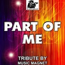 Music Magnet - Part of me - tribute to katy perry