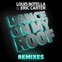 Eric Carter / Louis Botella - Dance on my roof (remixes)