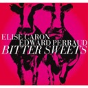 Edward Perraud / Elise Caron - Bitter sweets