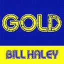 Bill Haley - Gold - bill haley