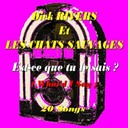 Dick Rivers / Les Chats Sauvages - Est-ce que tu le sais ? (what'd i say)