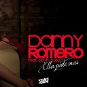 Danny Romero - Ella pide mas (feat. david cuello)