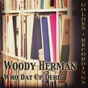 Woody Herman - Who dat up dere?