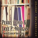 Jaye Morgan / Jaye P.morgan / Perry Como - Two lost souls