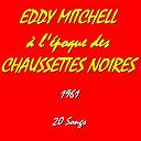 Eddy Mitchell - Eddy mitchell à l'époque des ''chaussettes noires'' (feat. les chaussettes noires) (1961)