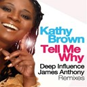 Kathy Brown - Tell me why (deep influence, james anthony remixes)