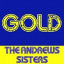 The Andrews Sisters - Gold:the andrews sisters