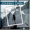 Johnny Cash - Life goes on