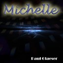 Paul Glaeser - Michelle