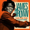 James Brown - James brown : please, please, please et ses plus belles chansons (remasterisé)
