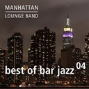 Manhattan Lounge Band - Best of bar jazz (vol. 4)