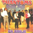 Phantoms - Pa bouje