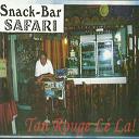 Safari - Tan rouge lè la (snack bar)