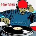 B-Boy Tronik - I am your dj