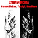 Carmen Mc Rae - Carmen mac rae / torchy / blue moon