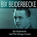 Bix Beiderbecke - 98s bix beiderbecke and the chicago cornets