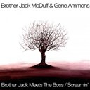 Gene Ammons / John Mcduffy &quot;Brother Jack Mcduff&quot; - Brother jack meets the boss / screamin'
