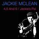 Jackie Mc Lean - 4,5 and 6 / jackie's pal