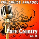 Pro Choice Karaoke - Pure country, vol. 60 (the greatest country karaoke hits)