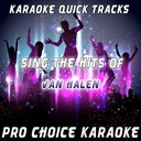 Pro Choice Karaoke - Karaoke quick tracks : sing the hits of van halen (karaoke version) (originally performed by van halen)