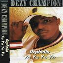 Dezy Champion - Orphelin ye ye ye ye