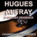 Hugues Aufray - Chansons françaises (20 succès originaux)