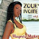 Aïcha Koné / Diago Strong / Doh Albert / Ernesto Djédjé / Isamel Issac / Jimmy Hayacinthe / Keke Kassiry / Lougah François / Nayanka Bell - Zouk' ivoire, vol. 1 (magnou mako)
