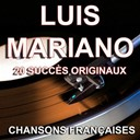 Luis Mariano - Chansons fran&ccedil;aises (20 succ&egrave;s originaux)
