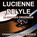 Lucienne Delyle - Chansons fran&ccedil;aises (20 succ&egrave;s originaux)